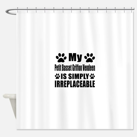 Petit Basset Griffon Vendeen is sim Shower Curtain