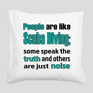 People are like Scuba Diving Square Canvas Pillow