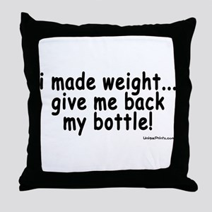 i made weight! Throw Pillow