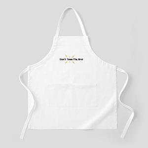 Don't Tase Me Bro BBQ Apron