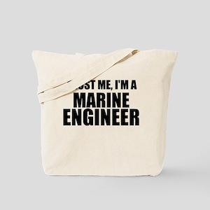 Trust Me, I'm A Marine Engineer Tote Bag