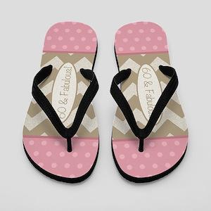 60 & Fabulous! Flip Flops