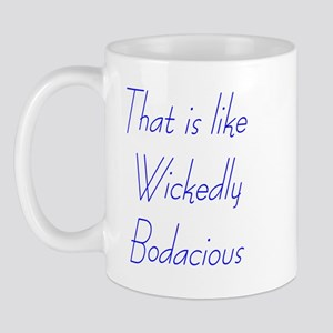 wickedly bodacious Mug