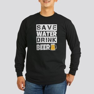 Save Water Drink Beer Funny me Long Sleeve T-Shirt