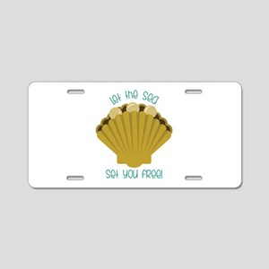 Sea Set You Free Aluminum License Plate
