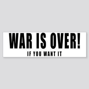WAR IS OVER if you want it Bumper Sticker