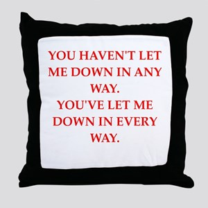 let down Throw Pillow