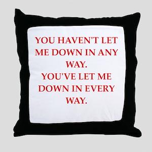 let down Throw Pillow