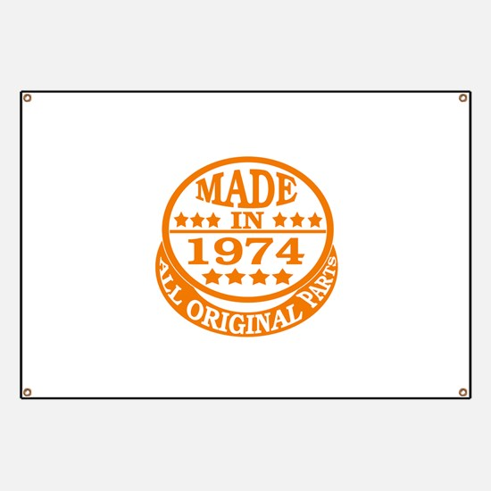 Made in 1974, All original parts Banner