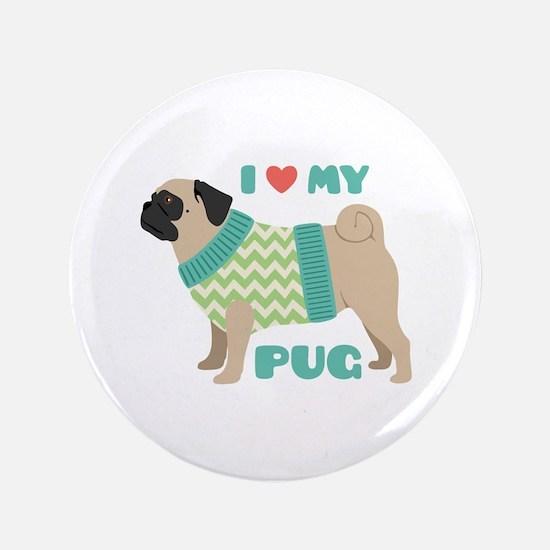 Love My Pug Button