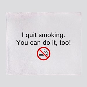 I quit smoking Throw Blanket