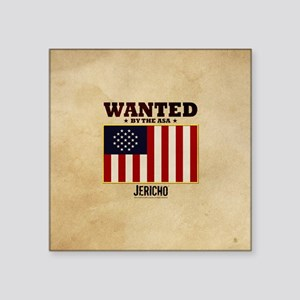 "Jericho: Wanted By The A.S. Square Sticker 3"" x 3"""