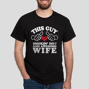 This Guy Has a smokin Hot Wife T-Shirt