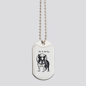 """Boston Terrier in Cone of Shame """"This Too Dog Tags"""