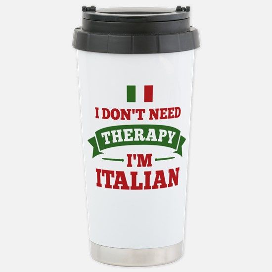 No Therapy I'm Italian Stainless Steel Travel Mug