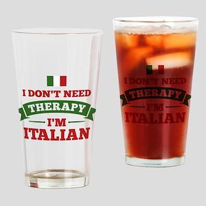 No Therapy I'm Italian Drinking Glass