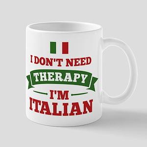 No Therapy I'm Italian Mug