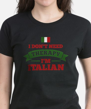 No Therapy I'm Italian Women's Dark T-Shirt