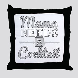 Mama Needs A Cocktail Throw Pillow