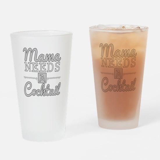 Mama Needs A Cocktail Drinking Glass