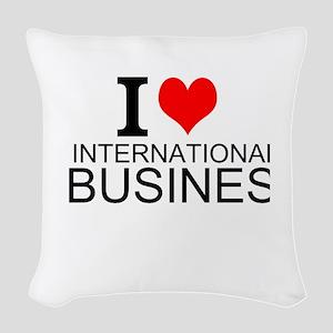 I Love International Business Woven Throw Pillow