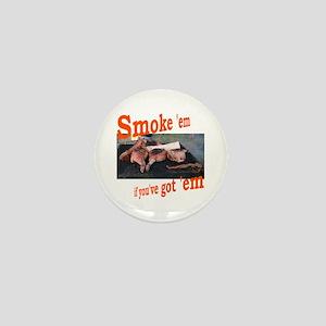 Smoke 'em Mini Button