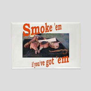 Smoke 'em Rectangle Magnet