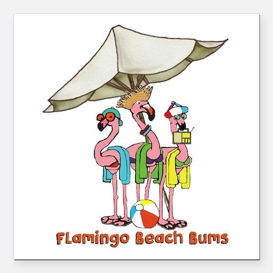 """Flamingo Beach Bums Square Car Magnet 3"""" x 3"""""""