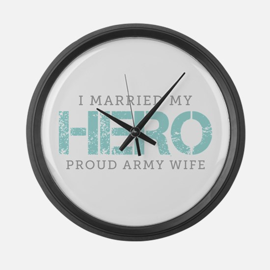 I Married My Hero - Army Wife Large Wall Clock