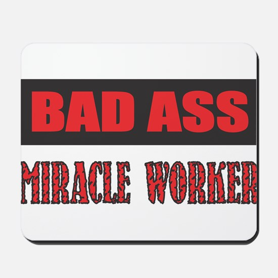 BAD ASS MIRACLE WORKER Mousepad