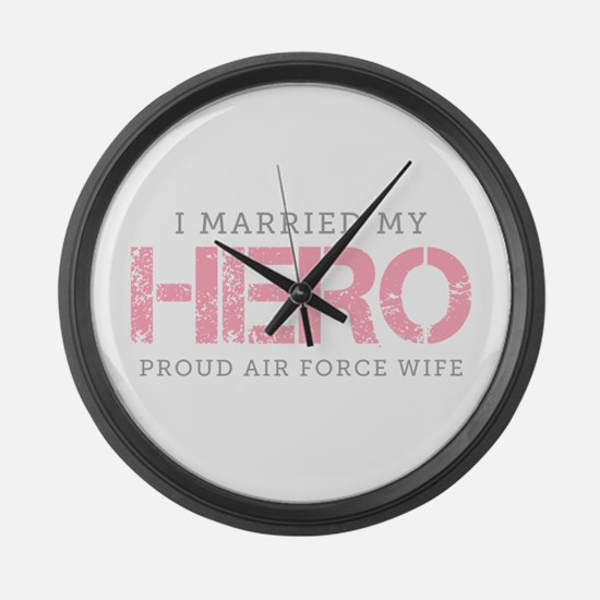 I Married My Hero - Air Force Wife Large Wall Cloc