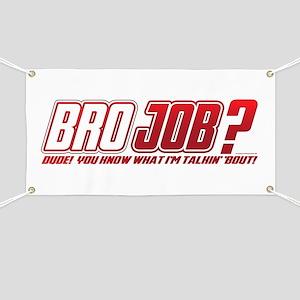 NEW! Bro Job Banner