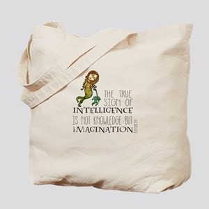 The True Sign of Intelligence is Imagination Tote