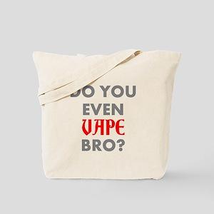 DO YOU EVEN VAPE BRO? Tote Bag