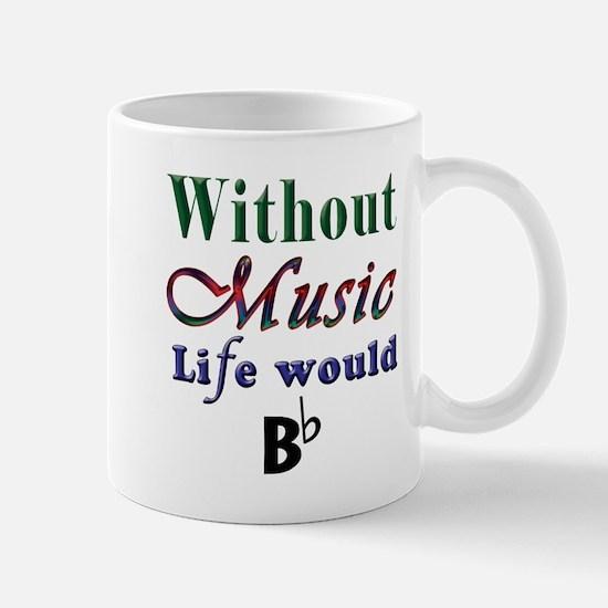 Cute Without music Mug