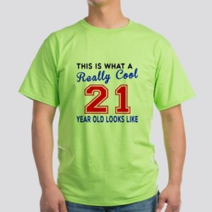 Really Cool 21 Birthday Designs Green T-Shirt