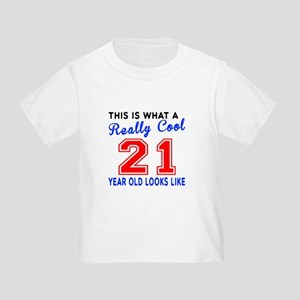 Really Cool 21 Birthday Designs Toddler T Shirt
