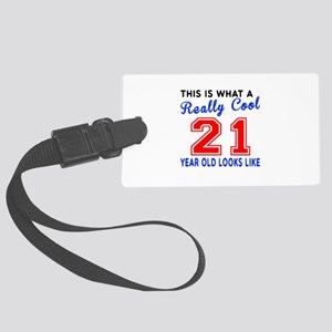 Really Cool 21 Birthday Designs Large Luggage Tag