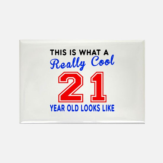 Really Cool 21 Birthday Designs Rectangle Magnet