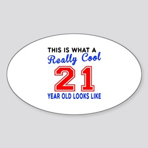 Really Cool 21 Birthday Designs Sticker (Oval)