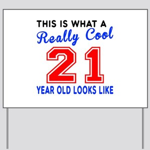 Really Cool 21 Birthday Designs Yard Sign