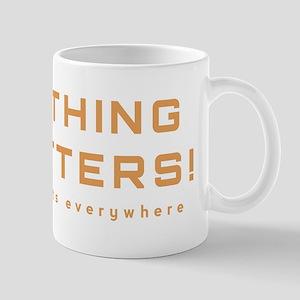 Nothing Matters Mugs