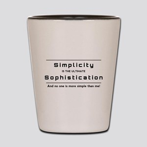 Simplicity is the ultimate Sophisticati Shot Glass