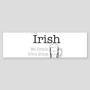 Irish We Drink Bumper Sticker