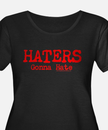 Haters Gonna Hate Plus Size T-Shirt