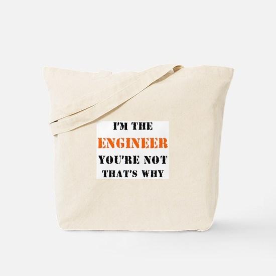 i'm the engineer Tote Bag