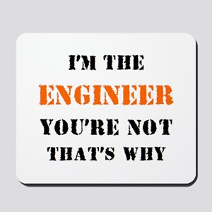 i'm the engineer Mousepad