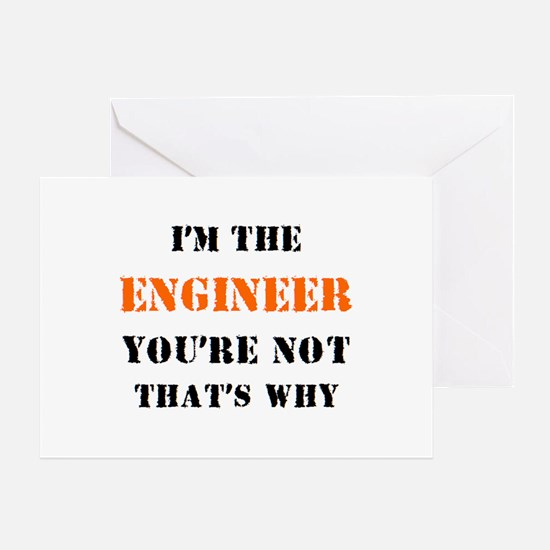 i'm the engineer Greeting Card
