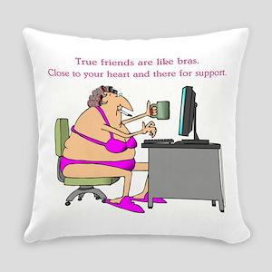 TRUE FRIENDS... Everyday Pillow