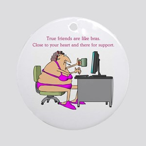 TRUE FRIENDS... Round Ornament